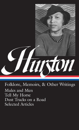 Zora Neale Hurston: Folklore, Memoirs, & Other Writings
