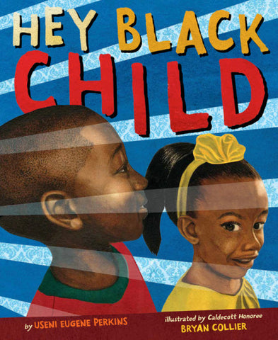 Hey Black Child - Hardcover