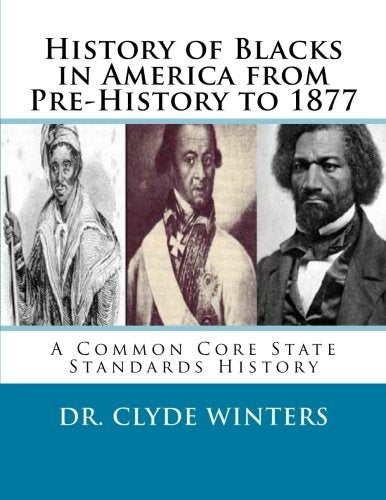 History of Blacks in America from Pre-History to 1877: A Common Core State Standards History