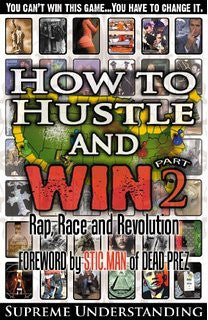 How To Hustle And Win Pt 2: Rap, Race and Revolution
