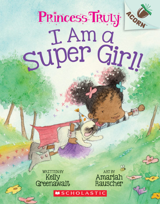 Princess Truly# 1: I Am a Super Girl!