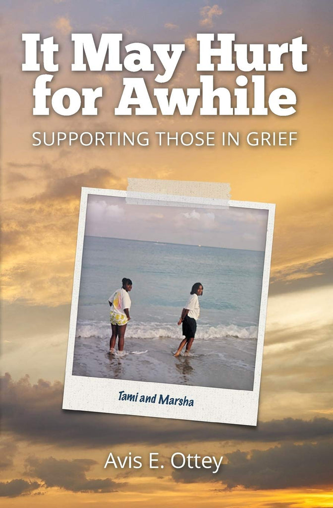 It May Hurt for Awhile: Supporting Those in Grief