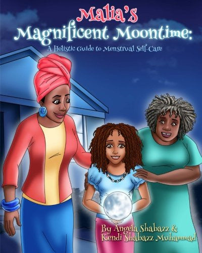 Malia's Magnificent Moontime: A Holistic Guide to Menstrual Self-Care