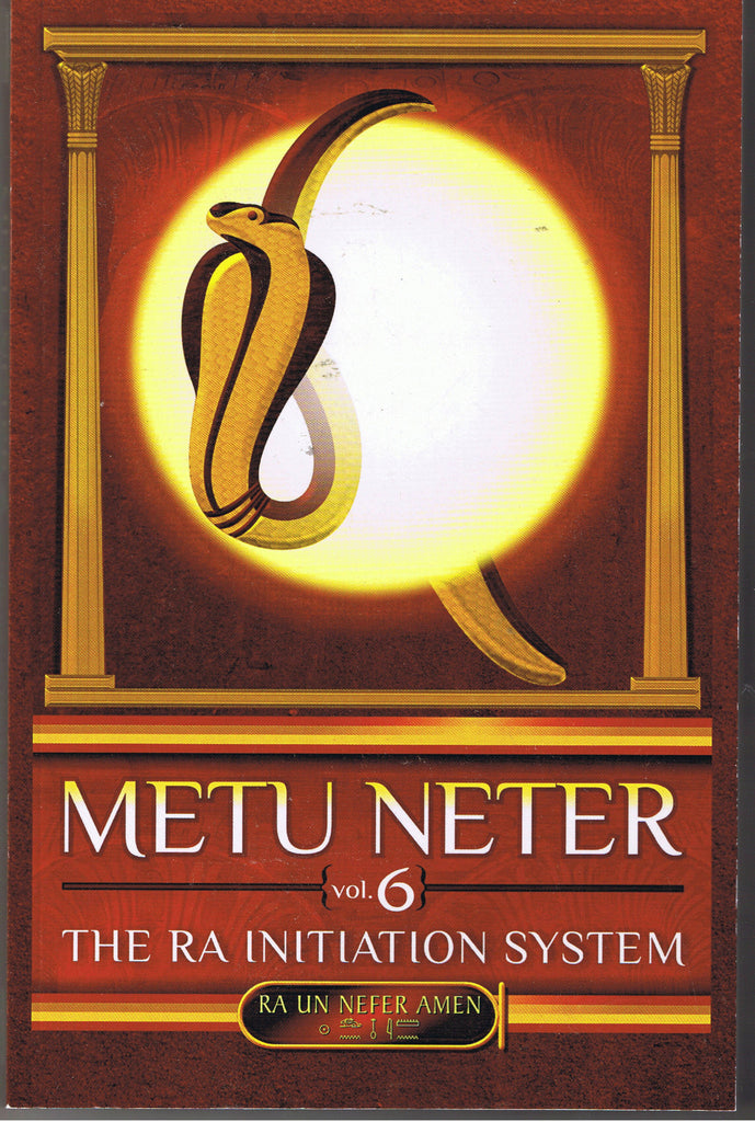 Metu Neter, Volume 6: The Ra Initiation System