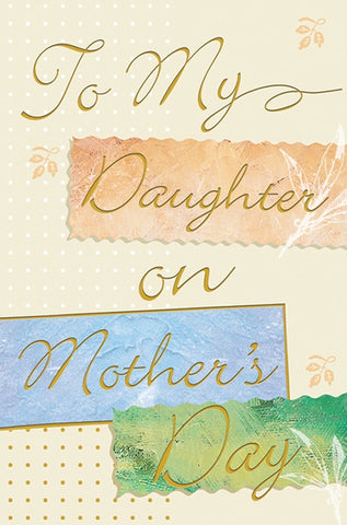 To My Daughter - Mother's Day Card