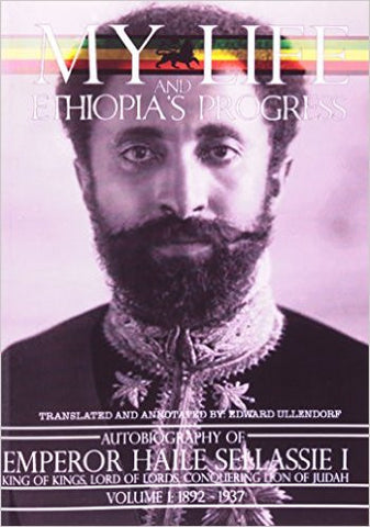 My Life and Ethiopia's Progress: The Autobiography of Emperor Haile Sellassie I (Volume 1)