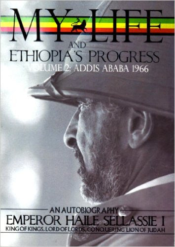 My Life and Ethiopia's Progress: The Autobiography of Emperor Haile Sellassie I (Volume 2)