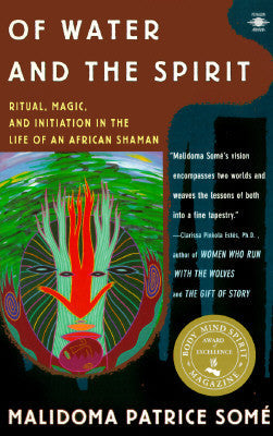 Of Water and the Spirit: Ritual, Magic and Initiation in the Life of an African Shaman