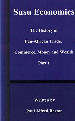 Susu Economics: The History of Pan-African (Black) Trade, Commerce, Money and Truth Part 1