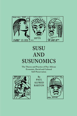 Susu & Susunomics: The Theory and Practice of Pan-African Economic, Racial and Cultural Self-Preservation