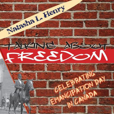 Talking About Freedom - Celebrating Emancipation Day in Canada