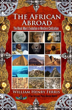 The African Abroad Volume 2: The Black Man's Evolution in Western Civilization