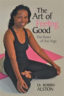 The Art of Feeling Good - The Power of Àse Yoga