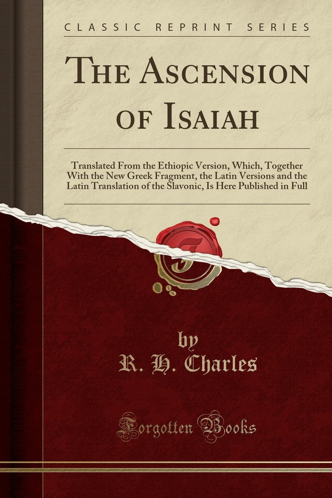 The Ascension of Isaiah: Translated from the Ethiopic Version