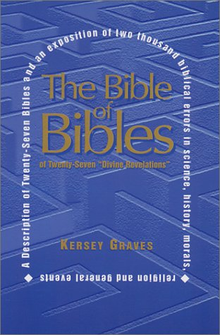 "The Bible of Bibles: Or Twenty-Seven ""Divine Revelations"""