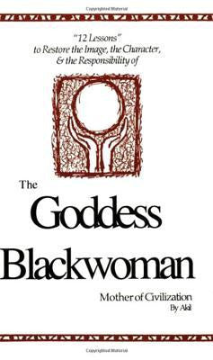 The Goddess Blackwoman: Mother of Civilization