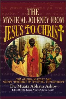 The Mystical Journey From Jesus to Christ