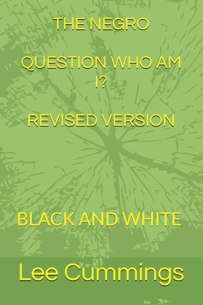 The Negro Question Who Am I? Revised Version