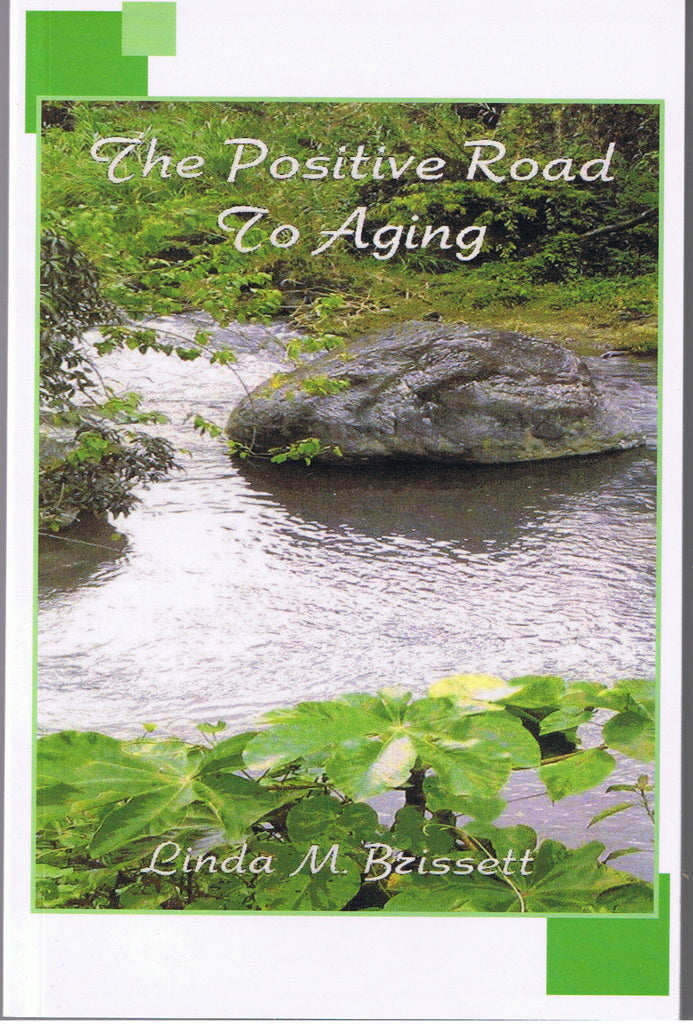 The Positive Road To Aging