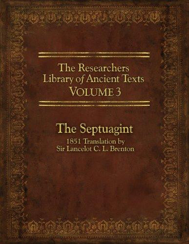 The Researcher's Library of Ancient Texts, Volume 3: The Septuagint: 1851 Translation by Sir Lancelot C. L. Brenton