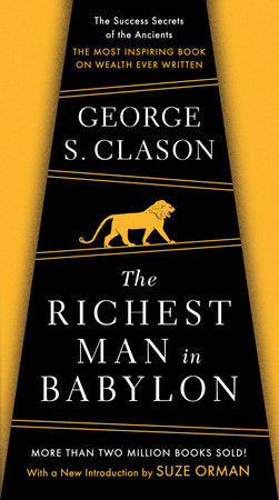 The Richest Man In Babylon - The Success Secrets of the Ancients