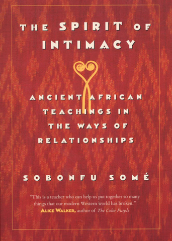 The Spirit of Intimacy - Ancient Teachings In The Ways Of Relationships