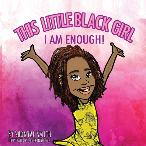 This Little Black Girl! I Am Enough