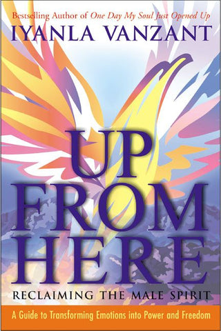 Up From Here: Reclaiming the Male Spirit