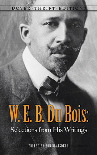 W. E. B. Du Bois: Selections from His Writings