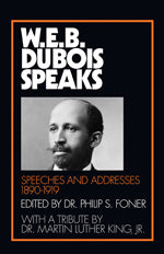 W.E.B. Du Bois Speaks, 1890–1919: Speeches and Addresses