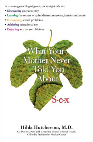 What Your Mother Never Told You About Sex