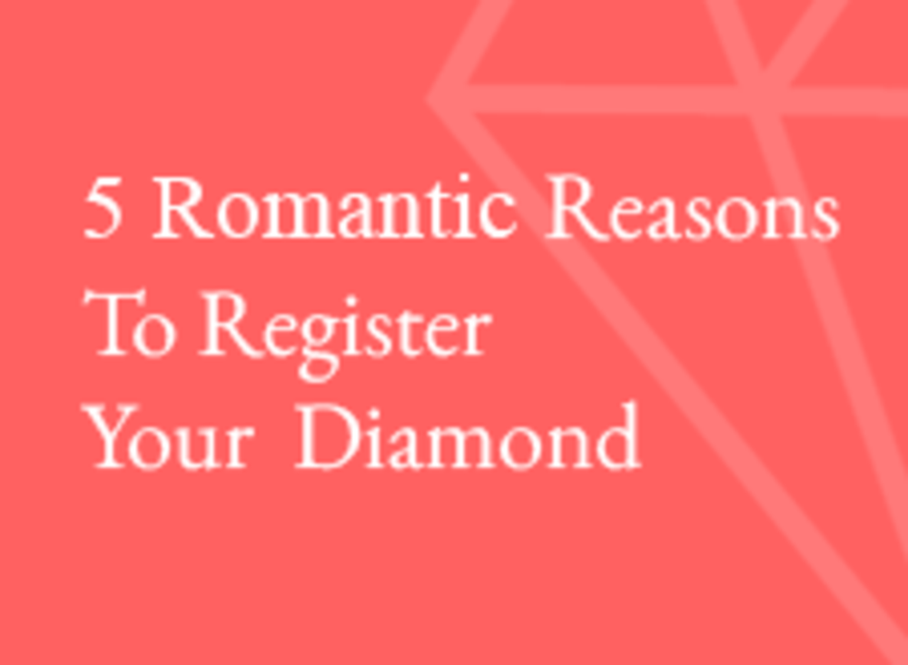 5 reasons to register your diamond.