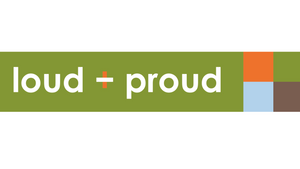 loud + proud is here