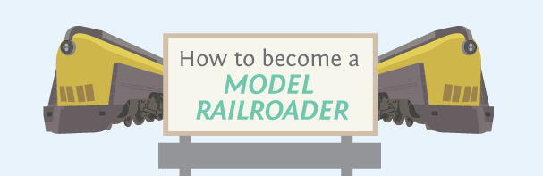 How to Become a Model Railroader