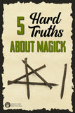 Five hard truths about magick