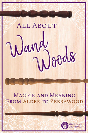 All about wand woods: Magick and meaning from Alder to Zebrawood