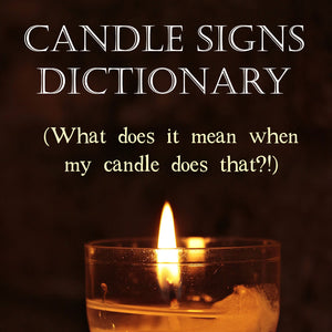The candle signs dictionary (What does it mean when my candle does that?)