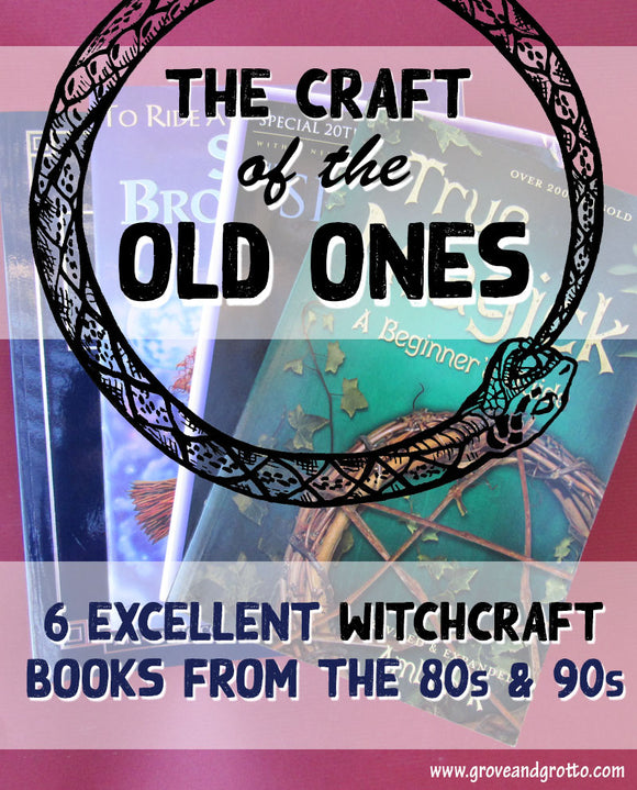The Craft of the Old Ones: Six excellent witchcraft books from the 80s and 90s