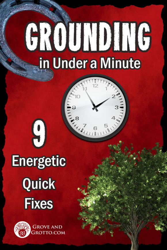 Grounding in under a minute: Energetic quick fixes