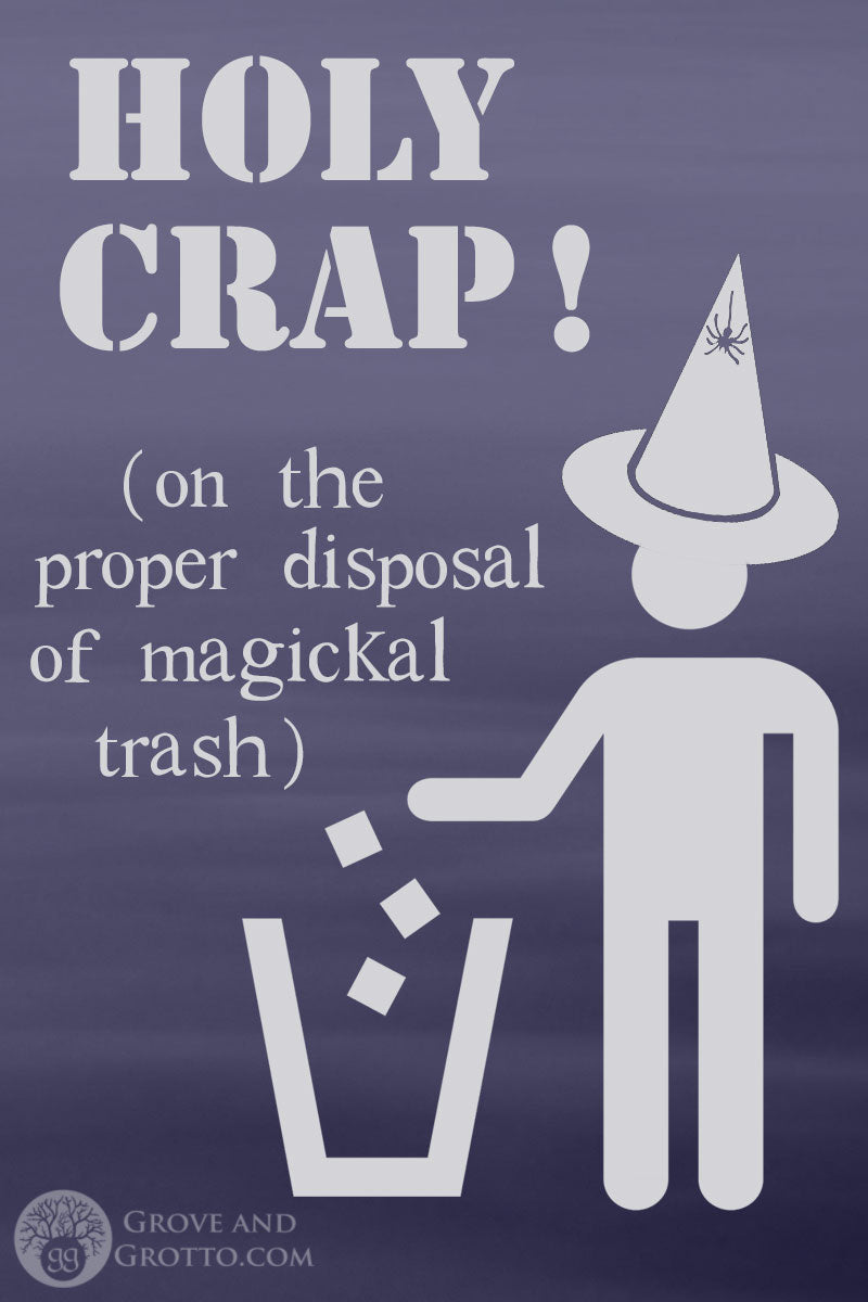 Holy crap! On the proper disposal of magickal trash – Grove