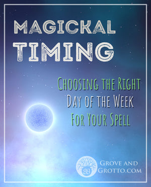 Magickal timing: Choosing the right day of the week for your spell
