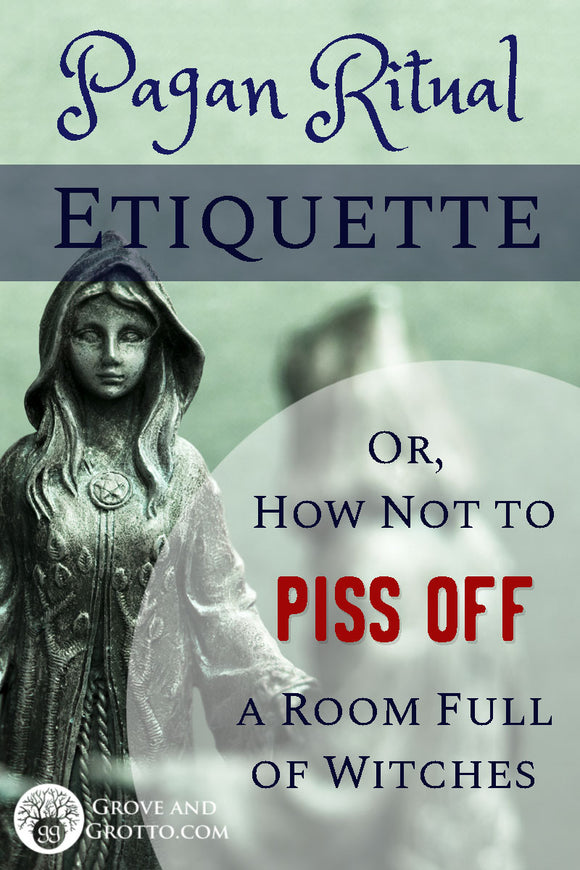 Pagan ritual etiquette (or, how not to piss off a room full of Witches)