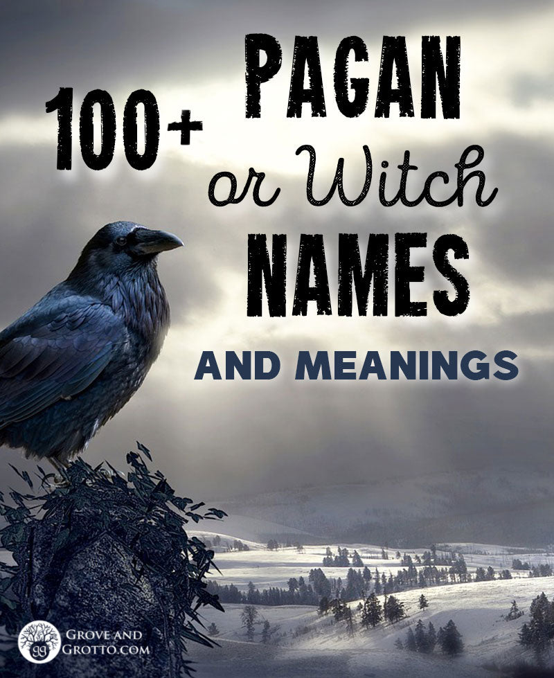100+ Pagan or Witch names and their meanings - Grove and ...