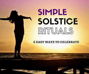 Simple Solstice rituals: 6 easy ways to celebrate the longest day