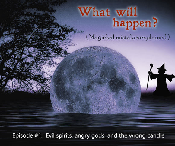 What will happen? Evil spirits, angry gods, and the wrong candle