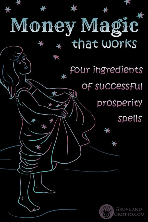 Money magick that works: Four ingredients of successful prosperity spells