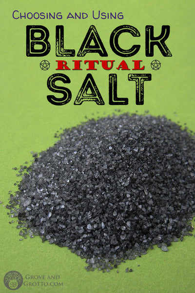 Choosing and using black ritual salt