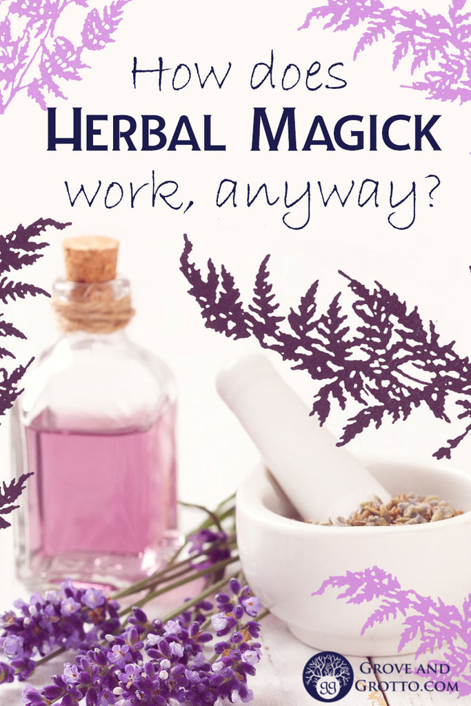 How does herbal magick work, anyway?