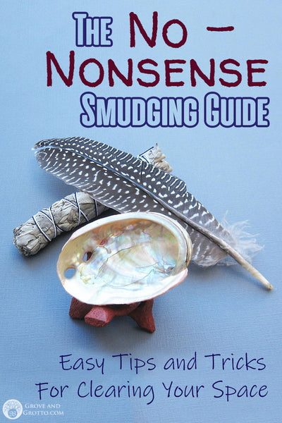 The no-nonsense smudging guide