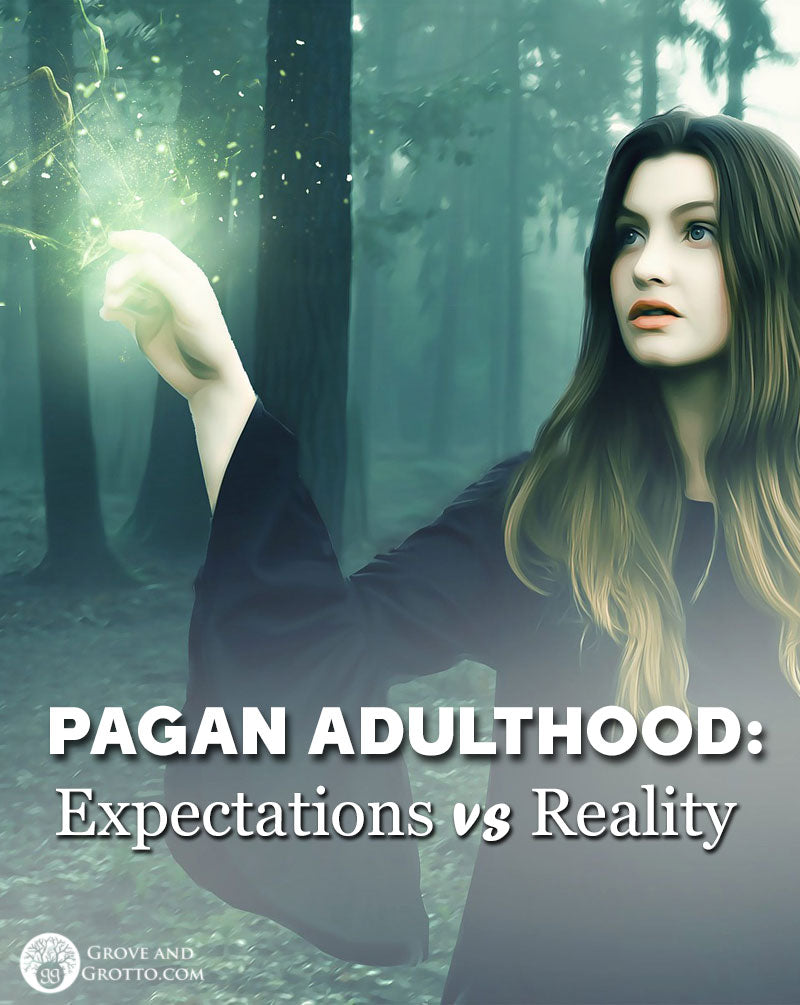Pagan adulthood: Expectations vs. reality